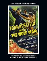 Frankenstein Meets the Wolf Man: (Universal Filmscript Series, Vol. 5) (Paperback)