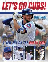 Let's Go Cubs!: A New Era on the North Side (Paperback)