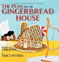 The Plan for the Gingerbread House: A STEM Engineering Story (Hardback)