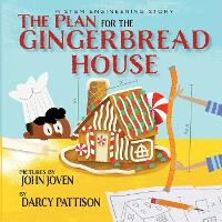 The Plan for the Gingerbread House: A STEM Engineering Story (Paperback)