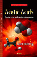 Acetic Acids: Chemical Properties, Production & Applications (Hardback)