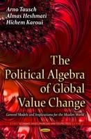 Political Algebra of Global Value Change: General Models & Implications for the Muslim World (Hardback)