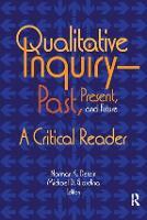 Qualitative Inquiry-Past, Present, and Future: A Critical Reader (Paperback)
