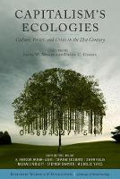 Capitalism's Ecologies: Culture, Power, and Crisis in the 21st Century (Paperback)