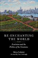 Re-enchanting The World: Feminism and the Politics of the Commons (Paperback)
