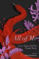 All Of Me: Stories of Love, Anger, and the Female Body (Paperback)