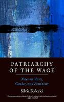 Patriarchy Of The Wage: Notes on Marx, Gender, and Feminism (Paperback)