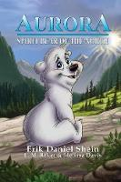 Aurora: Spirit Bear of the North (Paperback)
