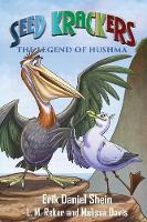 Seed Krackers: The Legend of Hushma (Paperback)