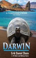 Darwin: A Tortoise's Wish, the Novel (Hardback)