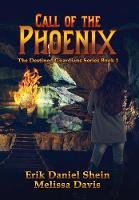 Call of the Phoenix: The Destined Guardians Series - Destined Guardians 1 (Hardback)