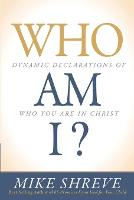 Who am I?: Dynamic Declarations of Who You are in Christ (Paperback)