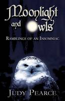 Moonlight and Owls: Ramblings of an Insomniac (Paperback)
