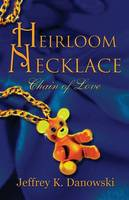 Heirloom Necklace: Chain of Love (Paperback)