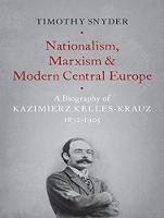 Nationalism, Marxism, and Modern Central Europe: A Biography of Kazimierz Kelles-Krauz, 1872-1905 (CD-Audio)
