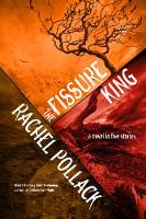 The Fissure King: A Novel in Five Stories (Paperback)