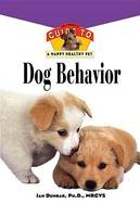 Dog Behavior: An Owner's Guide to a Happy Healthy Pet - Happy Healthy Pet 160 (Paperback)