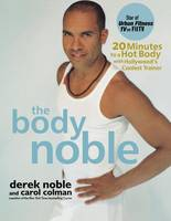 The Body Noble: 20 Minutes to a Hot Body with Hollywood's Coolest Trainer (Paperback)