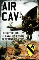 Air Cav: History of the 1st Cavalry Division in Vietnam 1965-1969 (Hardback)
