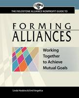 Forming Alliances: Working Together to Achieve Mutual Goals (Hardback)