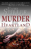 Murder in the Heartland: Book One - Murder in the Heartland 1 (Hardback)
