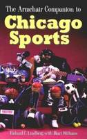 The Armchair Companion to Chicago Sports (Hardback)