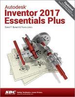 Autodesk Inventor 2017 Essentials Plus (Paperback)