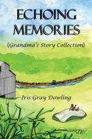 Echoing Memories: Grandma's Story Collection (Paperback)