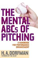 The Mental ABCs of Pitching: A Handbook for Performance Enhancement (Paperback)