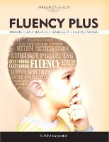 Fluency Plus: Managing Fluency Disorders in Individuals With Multiple Diagnoses (Paperback)