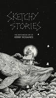 Sketchy Stories: The Spectacular Sketchbook of Kerby Rosanes (Paperback)