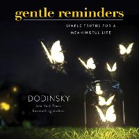 Gentle Reminders: Simple Truths for a Meaningful Life (Hardback)