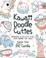 Kawaii Doodle Cuties: Sketching Super-Cute Stuff from Around the World - Kawaii Doodle 3 (Paperback)