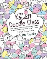 Mini Kawaii Doodle Class: Sketching Super-Cute Tacos, Sushi Clouds, Flowers, Monsters, Cosmetics, and More - Kawaii Doodle 2 (Paperback)
