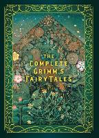 The Complete Grimm's Fairy Tales - Timeless Classics 5 (Hardback)