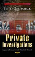 Private Investigations: Suspicion of Financial Crime by White-Collar Criminals (Hardback)