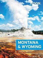 Moon Montana & Wyoming (Third Edition) (Paperback)