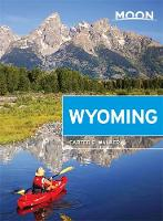Moon Wyoming (Second Edition): With Yellowstone & Grand Teton National Parks (Paperback)