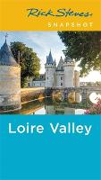 Rick Steves Snapshot Loire Valley (Fourth Edition) (Paperback)