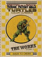 Teenage Mutant Ninja Turtles The Works Volume 4 (Hardback)