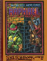 Teenage Mutant Ninja Turtles The Kevin Eastman Notebook Series Raphael (Hardback)