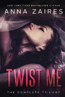 Twist Me: The Complete Trilogy (Paperback)