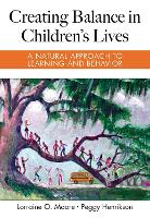 Creating Balance in Children's Lives: A Natural Approach to Learning and Behavior (Hardback)
