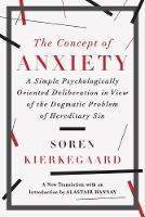 The Concept of Anxiety: A Simple Psychologically Oriented Deliberation in View of the Dogmatic Problem of Hereditary Sin (Paperback)