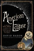 American Eclipse: A Nation's Epic Race to Catch the Shadow of the Moon and Win the Glory of the World (Hardback)