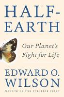 Half-Earth: Our Planet's Fight for Life (Hardback)