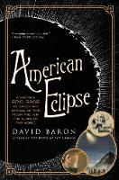 American Eclipse: A Nation's Epic Race to Catch the Shadow of the Moon and Win the Glory of the World (Paperback)