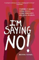 I'm Saying No!: Standing Up Against Sexual Assault, Sexual Harassment, and Sexual Pressure (Paperback)