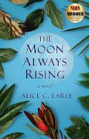 The Moon Always Rising: A Novel (Paperback)