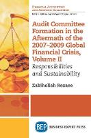Audit Committee Formation in the Aftermath of 2007-2009 Global Financial Crisis, Volume II: Responsibilities and Sustainability (Paperback)